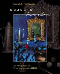 Objects Have Class: An Introduction to Programming With Java-cover