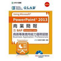 商業簡報 Using Microsoft PowerPoint 2013  -含 BAP 商務專業應用能力國際認證 (Essential Level)