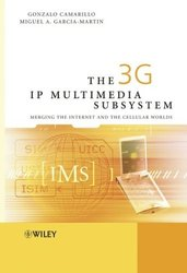 The 3G IP Multimedia Subsystem (IMS) : Merging the Internet and the Cellular Worlds-cover