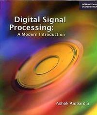 Digital Signal Processing: A Modern Introduction(IE) (美國版ISBN: 0534405096)-cover