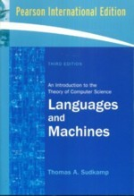 Languages and Machines: An Introduction to the Theory of Computer Science, 3/e (IE-Paperback)