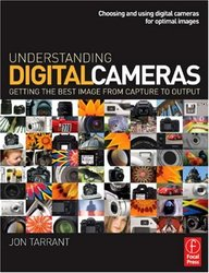 Understanding Digital Cameras: Getting the Best Image from Capture to Output (Paperback)-cover