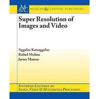 Super Resolution of Images and Video (原版:9781598290844)-cover