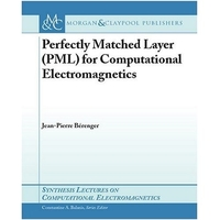 Perfectly Matched Layer (PML) for Computational Electromagnetics-cover