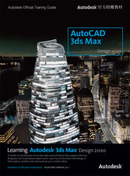 Learning Autodesk 3ds Max Design 2010 (Learning Autodesk 3ds Max Design 2010: Essentials: The Official Autodesk 3ds Max Training Guide)-cover