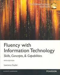 Fluency with Information Technology: Skills, Concepts, and Capabilities, 5/e (IE-Paperback)