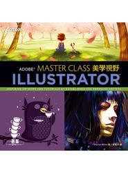 Adobe Illustrator 美學視野 (Adobe Master Class: Illustrator Inspiring artwork and tutorials by established and emerging artists)-cover