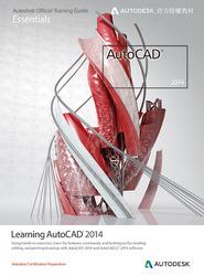 Learning Autodesk AutoCAD 2014 (Autodesk 官方授權教材)